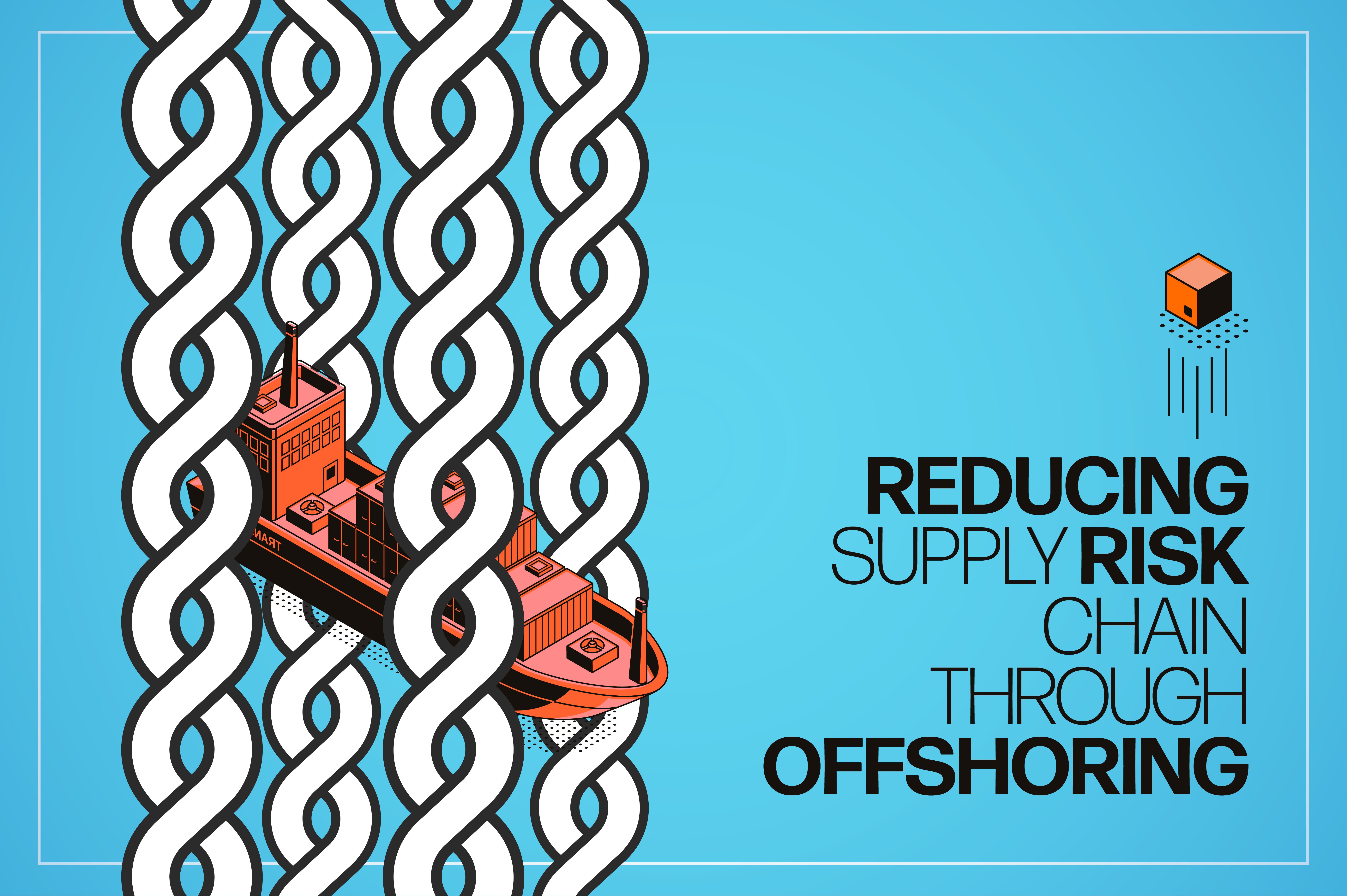 Reducing Supply Chain Risks Through Offshoring